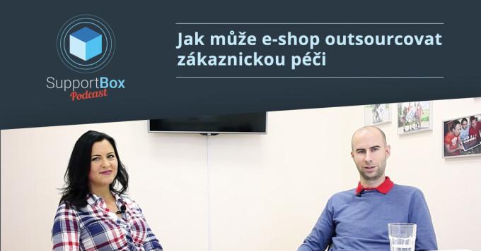 Jak může e-shop outsourcovat zákaznickou péči - SupportBox podcast