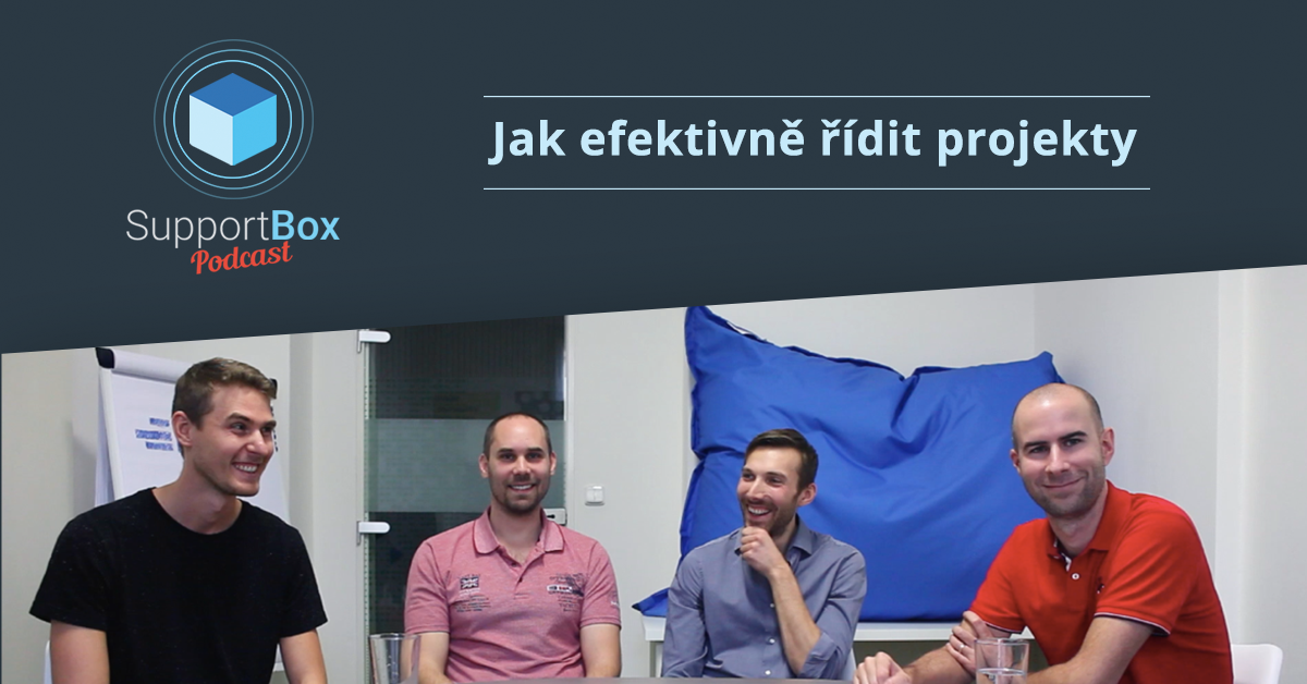Jak efektivně řídit projekty - SupportBox podcast